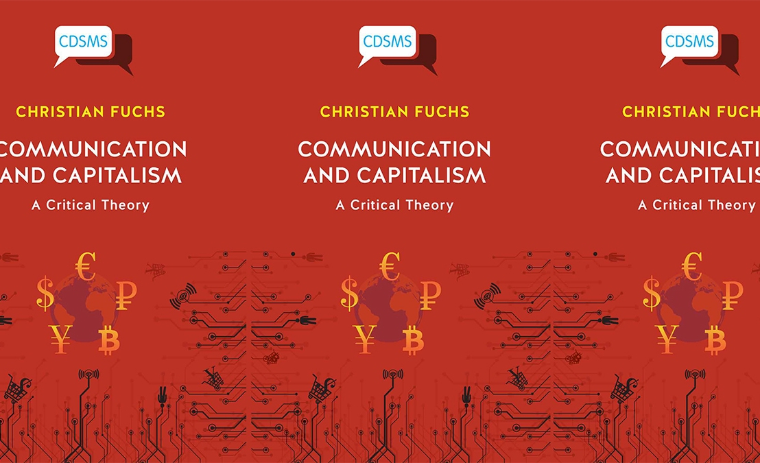Communication and Capitalism: A Critical Theory (2020). An interview with Christian Fuchs …