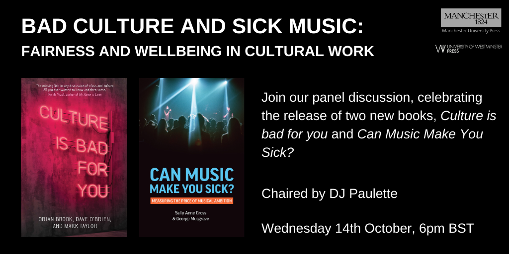 Bad Culture, Sick Music: Fairness and Wellbeing in Cultural Work –14 October free onlineevent